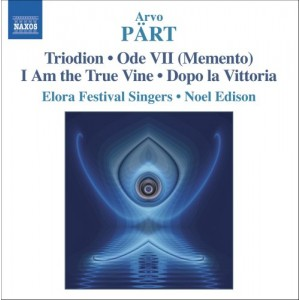 ARVO PÄRT-TRIODION, ODE VII, I AM THE TRUE VINE