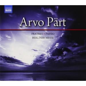 ARVO PÄRT-FRATRES/PASSIO/BERLINER MESSE