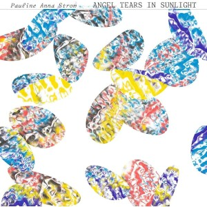 PAULINE ANNA STROM-ANGEL TEARS IN SUNLIGHT (INDIE EXCL