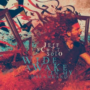 JEFF SCOTT SOTO-WIDE AWAKE (IN MY DREAMLAND)