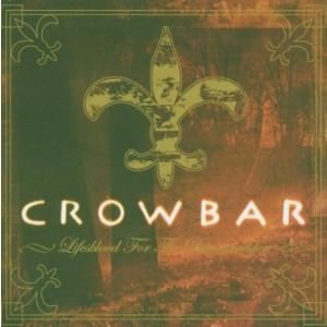 CROWBAR-LIFESBLOOD FOR THE DOWNTRODDEN