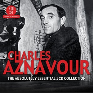 CHARLES AZNAVOUR-ABSOLUTELY ESSENTIAL 3CD COLLECTION