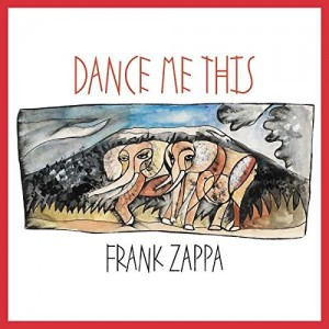 FRANK ZAPPA-DANCE ME THIS
