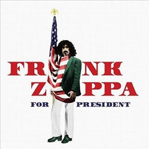FRANK ZAPPA-FRANK ZAPPA FOR PRESIDENT