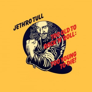 JETHRO TULL-TOO OLD TO ROCK´N´ROLL SPECIAL EDITION