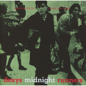 DEXYS MIDNIGHT RUNNERS-SEARCHING FOR THE YOUNG SOUL REBELS