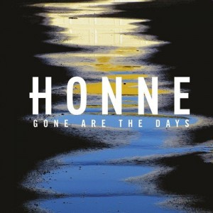HONNE-GONE ARE THE DAYS