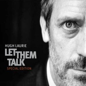 HUGH LAURIE-LET THEM TALK