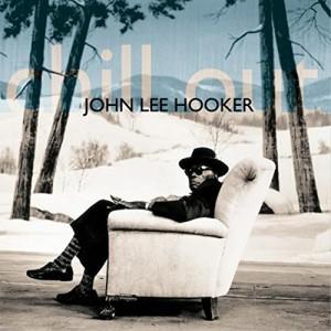 JOHN LEE HOOKER-CHILL OUT