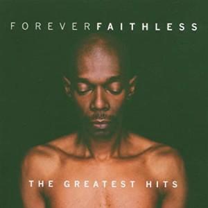 FAITHLESS-FOREVER FAITHLESS