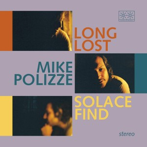 MIKE POLIZZE-LONG LOST SOLACE FIND