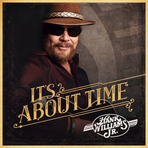 HANK WILLIAMS JR.-IT´S ABOUT TIME