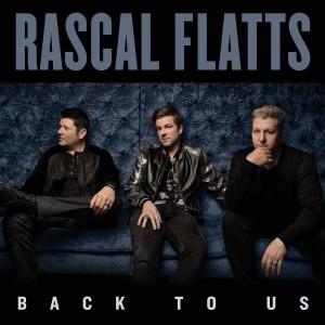 RASCAL FLATTS-BACK TO US
