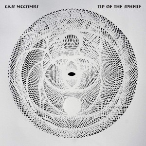 CASS MCCOMBS-TIP OF THE SPHERE