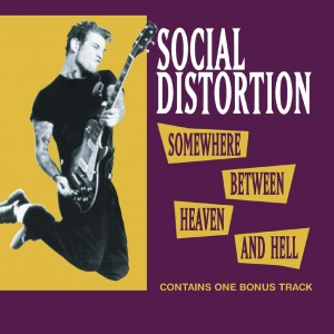 SOCIAL DISTORTION-SOMEWHERE BETWEEN HEAVEN AND HELL