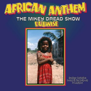 MIKEY DREAD-AFRICAN ANTHEM: THE MIKEY DREAD SHOW DUBWISE (COLOURED)
