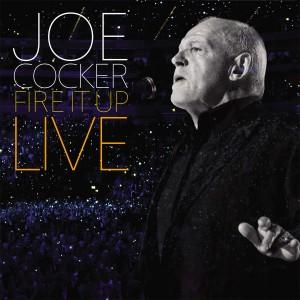 JOE COCKER-FIRE IT UP LIVE