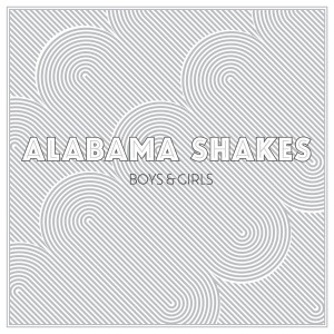 ALABAMA SHAKES-BOYS & GIRLS