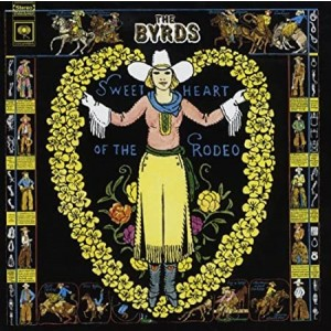 BYRDS THE-SWEETHEART OF THE RODEO