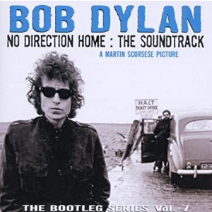DYLAN BOB-THE BOOTLEG SERIES, VOL. 7 - NO DIRECTION HOME: THE SOUNDTRACK