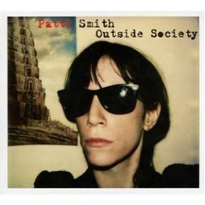 PATTI SMITH-OUTSIDE SOCIETY