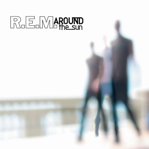 R.E.M.-AROUND THE SUN (REMASTERED)