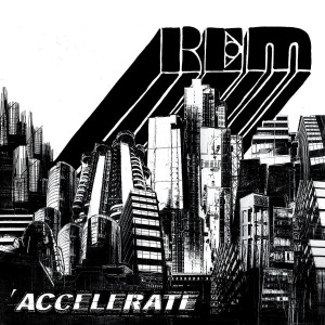 R.E.M.-ACCELERATE (REMASTERED)
