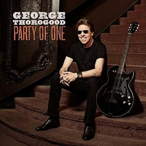 GEORGE THOROGOOD-PARTY OF ONE