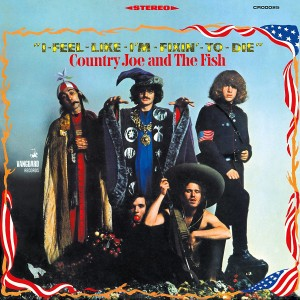 COUNTRY JOE & THE FISH-I-FEEL-LIKE-I´M-FIXIN´-TO-DIE