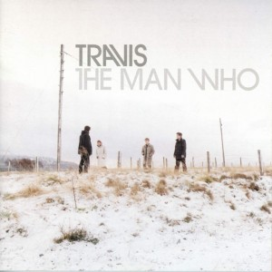TRAVIS-THE MAN WHO (20TH ANNIVERSARY)