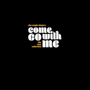 STAPLE SINGERS-COME GO WITH ME: THE STAX COLLECTION