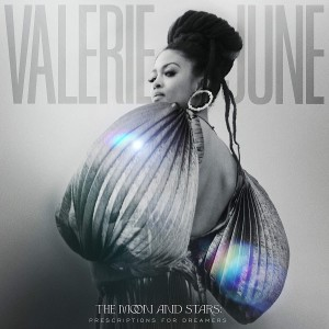 VALERIE JUNE-THE MOON AND STARS: PRESCRIPTIONS FOR DREAMERS