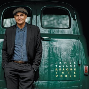 JAMES TAYLOR-BEFORE THIS WORLD