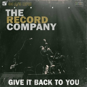 RECORD COMPANY-GIVE IT BACK TO YOU