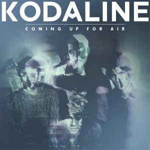 KODALINE-COMING UP FOR AIR