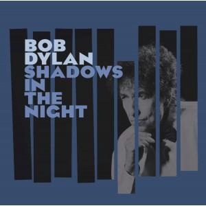 BOB DYLAN-SHADOWS IN THE NIGHT