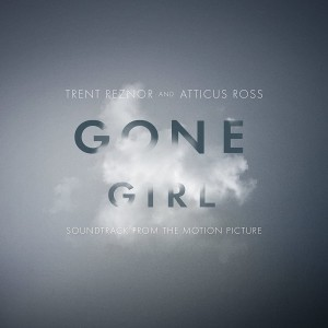 TRENT REZNOR & ATTICUS ROSS-GONE GIRL (SOUNDTRACK FROM THE MOTION PICTURE)