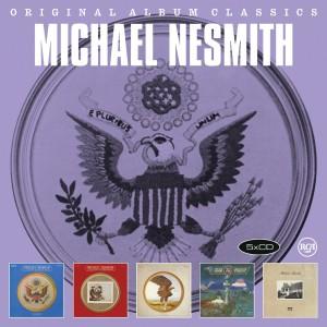 MICHAEL NESMITH-ORIGINAL ALBUM CLASSICS