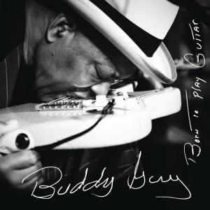 BUDDY GUY-BORN TO PLAY GUITAR