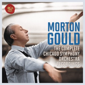 MORTON GOULD-THE CHICAGO SYMPHONY ORCHESTRA RECORDINGS