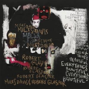 MILES DAVIS & ROBERT GLASPER-EVERYTHING´S BEAUTIFUL