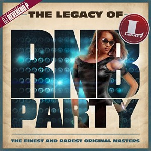 VARIOUS-THE LEGACY OF RN´B PARTY