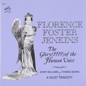 FOSTER JENKINS FLORENCE-THE GLORY (????) OF THE HUMAN VOICE (REMASTERED)