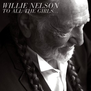 WILLIE NELSON-TO ALL THE GIRLS