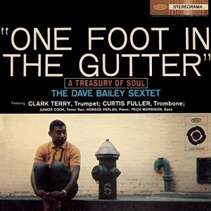 DAVE BAILEY-ONE FOOT IN THE GUTTER