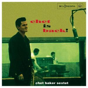 CHET BAKER-CHET IS BACK!