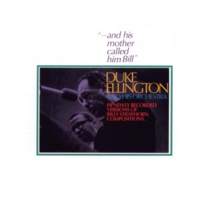 DUKE ELLINGTON-...AND HIS MOTHER CALLED HIM BILL