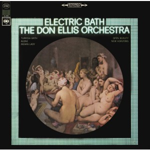 DON ELLIS ORCHESTRA-ELECTRIC BATH