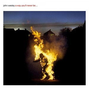 JOHN WESLEY-A WAY YOU´LL NEVER BE