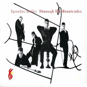 SPANDAU BALLET-THROUGH THE BARRICADES (REMASTERED)